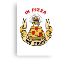 In Pizza We Trust Canvas Print
