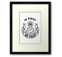 In Pizza We Trust - Black and White Version Framed Print