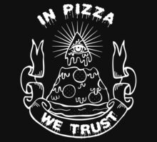 In Pizza We Trust - Black and White Version T-Shirt