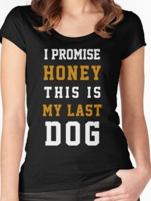 I promise this is my last dog Women's Fitted Scoop T-Shirt