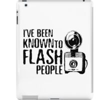 I've Been Known To Flash People iPad Case/Skin