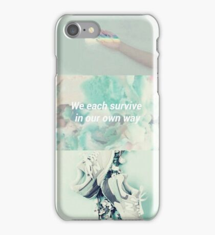 we each survive in our own way iPhone Case/Skin