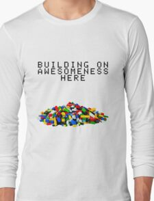 Building on Awesomeness  Long Sleeve T-Shirt