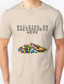 Building on Awesomeness  Unisex T-Shirt