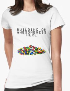 Building on Awesomeness  Womens Fitted T-Shirt