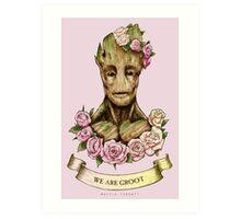 We are Groot...  Art Print