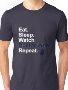 Eat, Sleep, Watch Doctor Who, Repeat {FULL} Unisex T-Shirt