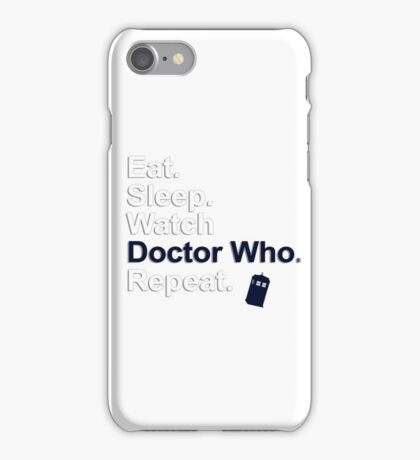 Eat, Sleep, Watch Doctor Who, Repeat {FULL} iPhone Case/Skin