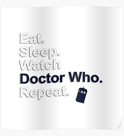 Eat, Sleep, Watch Doctor Who, Repeat {FULL} Poster