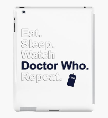 Eat, Sleep, Watch Doctor Who, Repeat {FULL} iPad Case/Skin