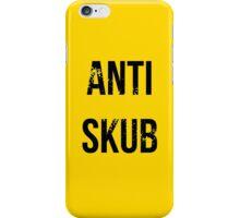 ANTI SKUB iPhone Case/Skin