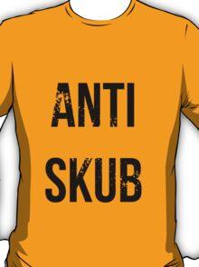 ANTI SKUB T-Shirt