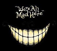 We're All Mad Here - Alice in Wonderland by Mellark90