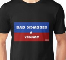 Bad Hombres for Trump Unisex T-Shirt