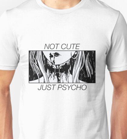 Not Cute, Just Psycho // Japanese Anime girl Unisex T-Shirt