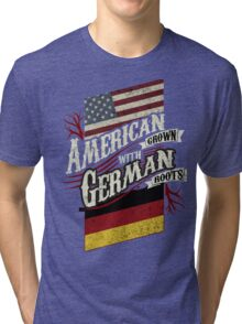 American Grown with German Roots  Tri-blend T-Shirt