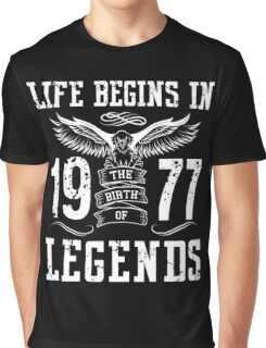 Life Begins In 1977 Birth Legends Graphic T-Shirt
