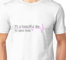 It's a beautiful day to save lives - pink Unisex T-Shirt