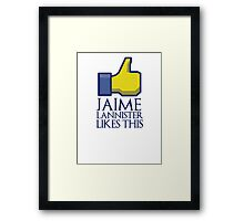 Jaime Lannister likes this (gold thumbs up) Framed Print