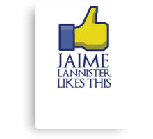Jaime Lannister likes this (gold thumbs up) Canvas Print