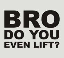 Bro, Do You Even Lift? T-Shirt