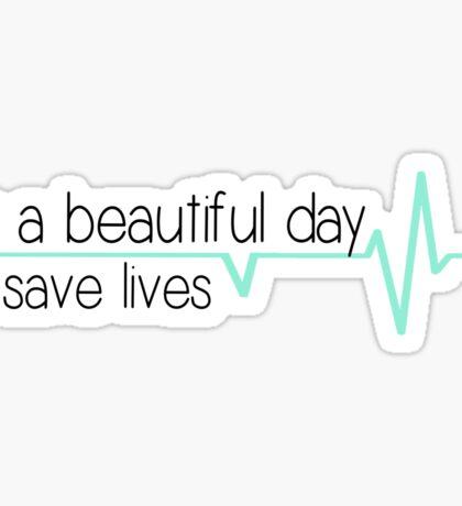 It's a beautiful day to save lives - mint Sticker