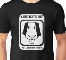 A dog is for life Unisex T-Shirt