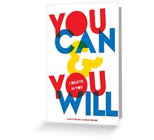 YOU CAN & YOU WILL Greeting Card