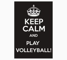 Keep Calm And Play Volleyball by BlackObsidian