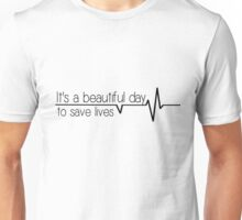 It's a beautiful day to save lives - black Unisex T-Shirt