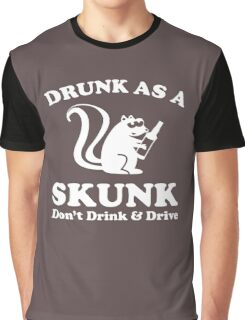 Drunk As A Skunk Graphic T-Shirt