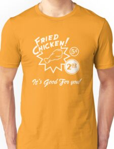 Fried Chicken It's Good For You! Unisex T-Shirt