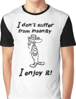 I don't suffer from insanity Graphic T-Shirt