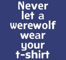 Never let a werewolf wear your t-shirt by onebaretree