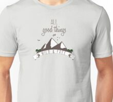 Wildlife and Nature Products - All Good Things are Wild & Free Unisex T-Shirt