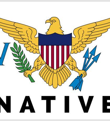 UNTIED STATES VIRGIN ISLANDS NATIVE USVI SAINT THOMAS JOHN CROIX Sticker