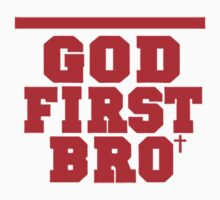 GOD FIRST BRO by awesomegift