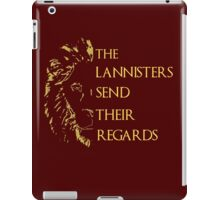 the lannisters send their regards iPad Case/Skin