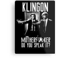 Klingon motherf**ker do you speak it? Pulp fiction parody Metal Print