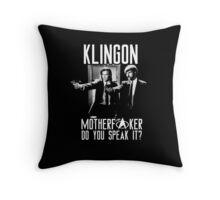 Klingon motherf**ker do you speak it? Pulp fiction parody Throw Pillow