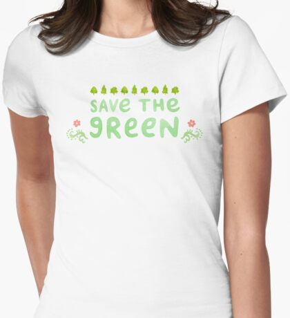 Save the Green Womens Fitted T-Shirt