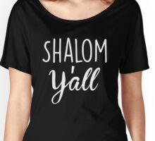 Shalom Y'all Women's Relaxed Fit T-Shirt