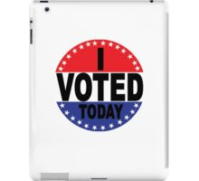 Election Day I VOTED TODAY iPad Case/Skin