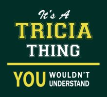 It's A TRICIA thing, you wouldn't understand !! by satro