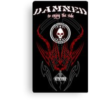 Damned to enjoy Canvas Print