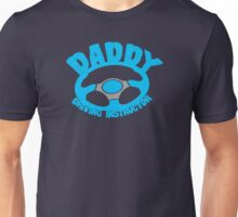 DADDY- Driving Instructor! Unisex T-Shirt