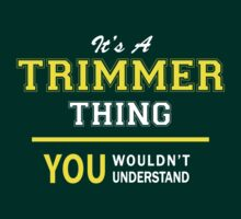 It's A TRIMMER thing, you wouldn't understand !! by satro