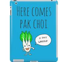 Here Comes Pak Choi (Dat Boi Parody) iPad Case/Skin