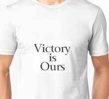 Victory is Ours Unisex T-Shirt
