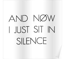 And Now I Just Sit In Silence Poster